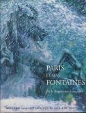 Paris et ses fontaines. De la Renaissance à nos jours.