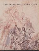 ANTOINE DIEU (1662 ? - 1727). CAHIERS DU DESSIN FRANÇAIS N° 20