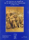 Les Salons de peinture de la Révolution française (1789-1799).