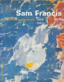 SAM FRANCIS. LES ANNÉES PARISIENNES.1950 1961.