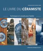 Le livre du céramiste - Techniques et conseils pour l\