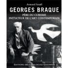 GEORGES BRAQUE PÈRE DU CUBISME INITIATEUR DE L\