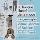 LE LEXIQUE ILLUSTRÉ DE LA MODE. THE VISUAL LEXICON OF FASHION