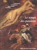 Le temps des passions. Collections romantiques des musées d\