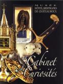 BERRY - UN CABINET DE CURIOSITES-LIVRE  MUSEE HOTEL BERTRAND CHATX