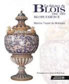 LA FA�ENCE DE BLOIS 1862-1953