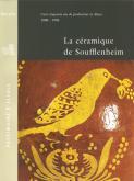 LA CÉRAMIQUE DE SOUFFLENHEIM. CENT CINQUANTE ANS DE PRODUCTION EN ALSACE 1800-1950