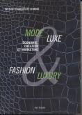 MODE & LUXE / FASHION & LUXURY  : ÉCONOMIE, CRÉATION ET MARKETING