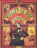 VIOLLET-LE-DUC. LES VISIONS D\