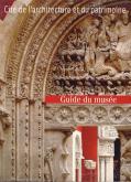 GUIDE DU MUSEE DES MONUMENTS FRANCAIS A LA CITE DE L\