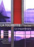 LA TOURETTE, LE CINQUANTENAIRE 1959-2009. RENCONTRE LE CORBUSIER / FRANÇOIS MORELLET