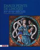 ÉMAUX PEINTS DE LIMOGES, XVE-XVIIIEME SIÈCLE