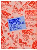 FRENCH TOUCH. GRAPHISME, VIDEO, ELECTRO
