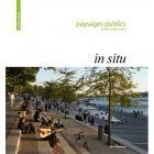 PAYSAGES PUBLICS  PUBLIC LANDSCAPES  IN SITU