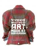 VIVIENNE WESTWOOD. ART, MODE ET SUBVERSION