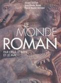 LE MONDE ROMAN PAR-DELA LE BIEN ET LE MAL - UNE ICONOGRAPHIE