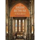 LE BARON BETHUNE À ROUBAIX. L\