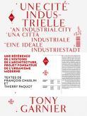 UNE CITÉ INDUSTRIELLE PAR TONY GARNIER