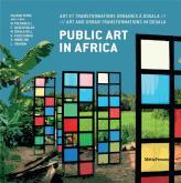 PUBLIC ART IN AFRICA. ART ET TRANSFORMATIONS URBAINES À DOUALA