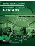 LE PROJET HUB. DÉFIS URBAINS DES NOUVELLES MOBILITÉS
