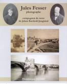 JULES FESSER PHOTOGRAPHE, COMPAGNON DE ROUTE DE JONGKIND