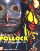 JACKSON POLLOCK ET LE CHAMANISME : EXPOSITION