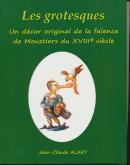 LES GROTESQUES. UN DÉCOR ORIGINAL DE LA FA�ENCE DE MOUSTIERS DU XVIIIE SIÈCLE