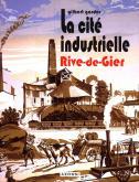 La cite industrielle Rive-de-Gier - Mémoire d\