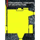 FUNDAMENTAL CONCEPTS OF ARCHITECTURE - THE VOCABULARY OF SPATIAL SITUATIONS