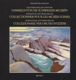 Collectionner pour les musées suisses