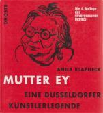 MUTTER EY : EINE DÃœSSELDORFER KÃœNSTLERLEGENDE