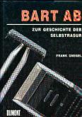 BART AB. ZUR GESCHICHTE DER SELBSTRASUR