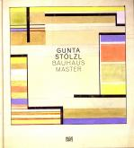GUNTA STOLZL BAUHAUS MASTER /ANGLAIS