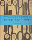 JOHN HEARTFIELD : ZEITAUSSCHNITTE FOTOMONTAGEN 1918-1938