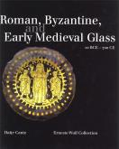Roman, byzantine, and early medieval glass 10 BCE - 700 CE.