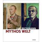 DIX BECKMANN - MYTHOS WELT