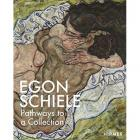EGON SCHIELE : PATHWAYS TO A COLLECTION