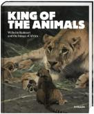 KING OF THE ANIMALS : WILHELM KUHNERT AND THE IMAGE OF AFRICA