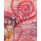 WORLD RECEIVERS : GEORGIANA HOUGHTON - HILMA AF KLINT - EMMA KUNZ