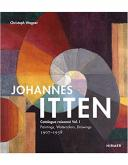 JOHANNES ITTEN, CATALOGUE RAISONNÉ VOL. I: PAINTINGS, WATERCOLORS, DRAWINGS 1907-1938
