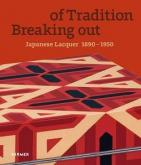 BREAKING OUT OF TRADITION. JAPANESE LACQUER 1890-1950