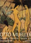 Otto Mueller. Gemälde, Aquarelle, Pastelle und Druckgraphik aus dem Brücke-Museum Berlin.