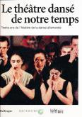 LE THÉÂTRE DANSÉ DE NOTRE TEMPS, TRENTE ANS D\