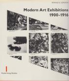 MODERN ART EXHIBITIONS 1900-1916. SELECTED CATALOGUE DOCUMENTATION.
