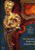 Die Möbel der Residenz München. I - Die französischen Möbel des 18. Jahrhunderts.