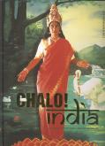 CHALO INDIA A NEW ERA OF INDIAN ART /ANGLAIS