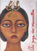 AU PAYS DES MERVEILLES. LES AVENTURES SURRÉALISTES DES FEMMES ARTISTES AU MEXIQUE