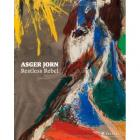 ASGER JORN. RESTLESS REBEL