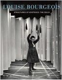 LOUISE BOURGEOIS STRUCTURES OF EXISTENCE : THE CELLS