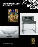 "WIENER WERKSTÃ""TTE, 1903-1932. THE LUXURY OF BEAUTY"